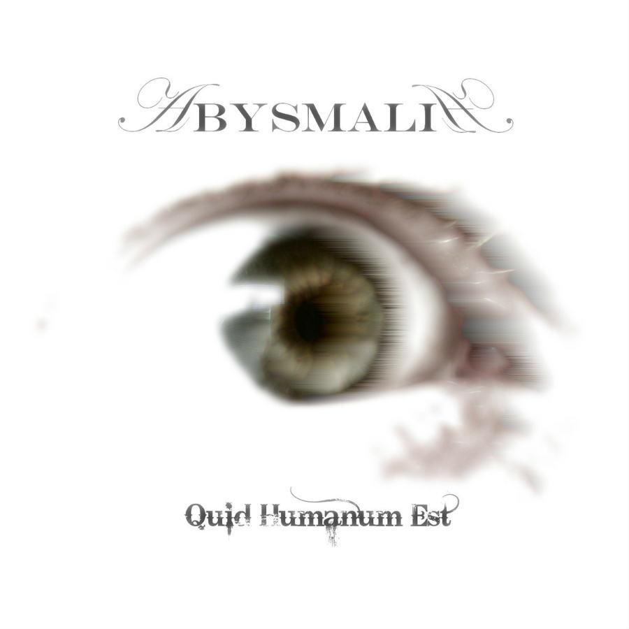 Abysmalia - Quid Humanum Est