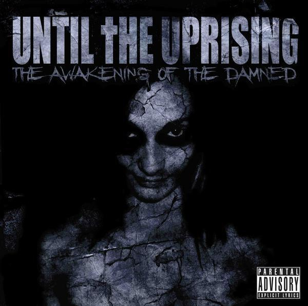 Until the Uprising - The Awakening of the Damned