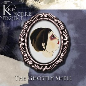 The Kris Norris Projekt - The Ghostly Shell EP