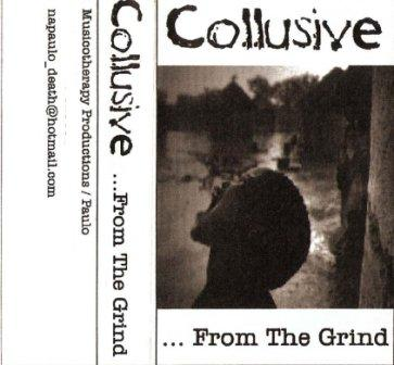 Collusive - ...from the Grind
