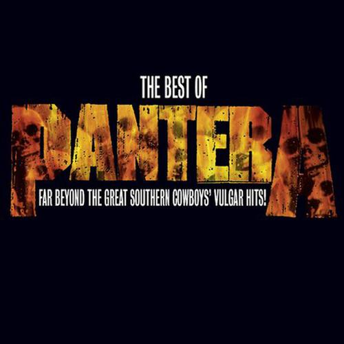 Pantera - The Best of Pantera: Far Beyond the Great Southern Cowboys Vulgar Hits