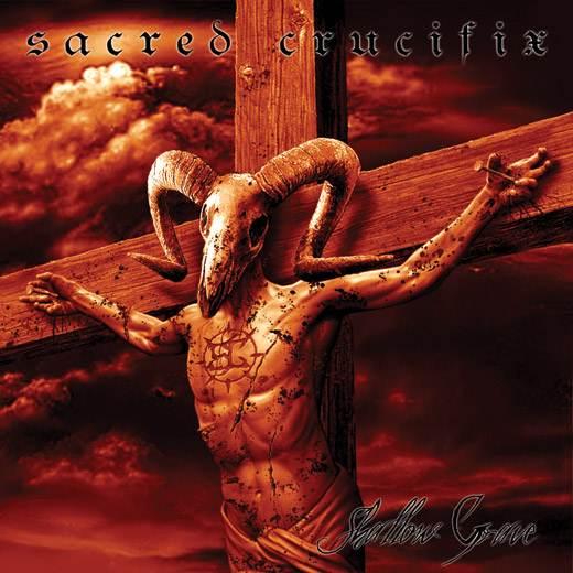 Sacred Crucifix - Shallow Grave