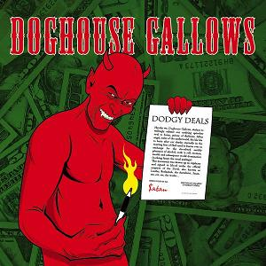 Doghouse Gallows - Dodgy Deals