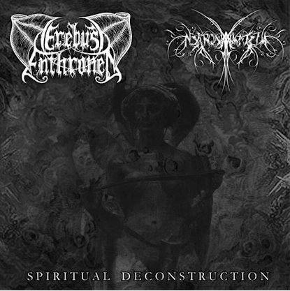 Erebus Enthroned / Nekros Manteia - Spiritual Deconstruction