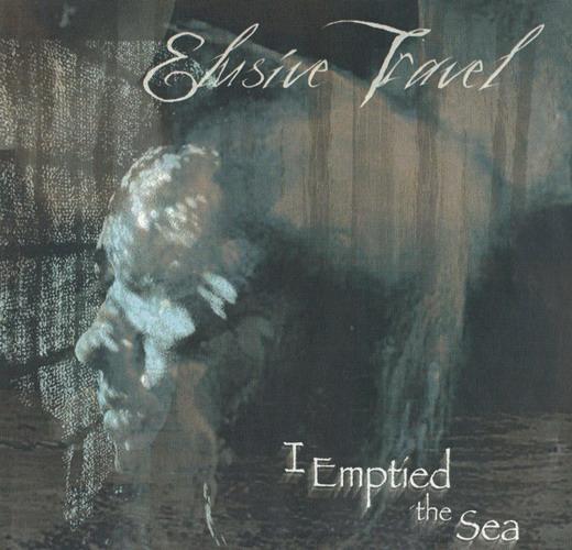 Elusive Travel - I Emptied the Sea
