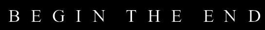 Begin the End - Logo