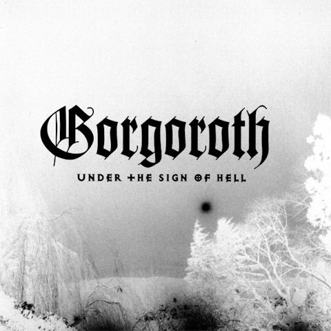 <br />Gorgoroth - Under the Sign of Hell