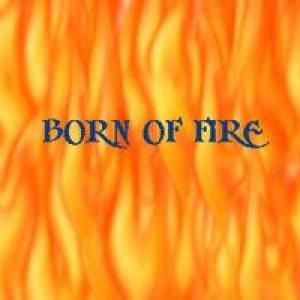 Born of Fire - Born of Fire