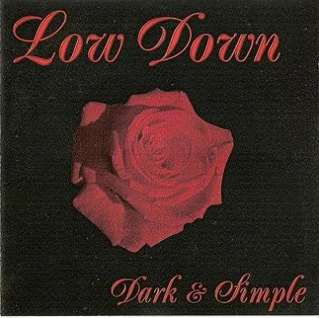 Low Down - Dark & Simple