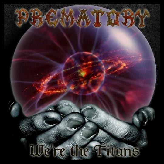 Prematory - We're the Titans
