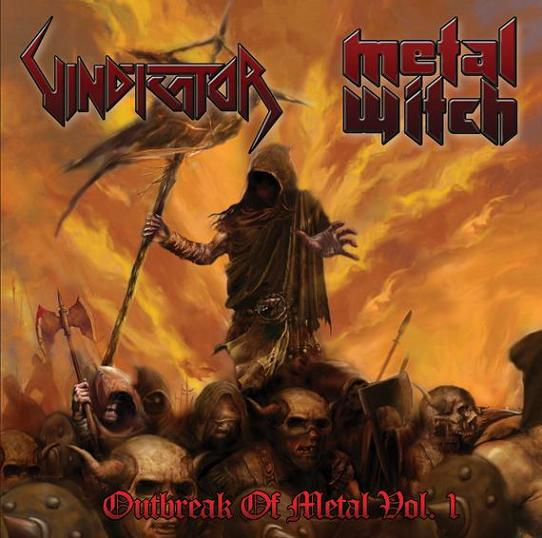 Metal Witch / Vindicator - Outbreak of Metal Vol. I