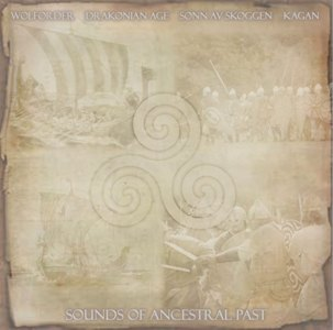 Drakonian Age / Kagan / Wolforder / Sønn av Skogen - Sounds of Ancestral Past