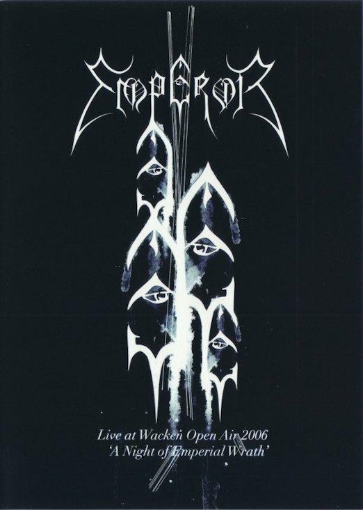 Emperor - Live at Wacken Open Air 2006 - A Night of Emperial Wrath
