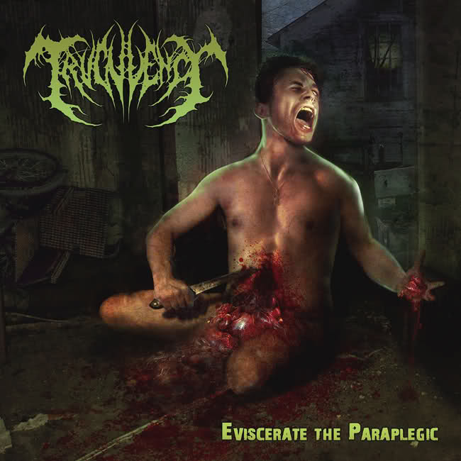Truculency - Eviscerate the Paraplegic