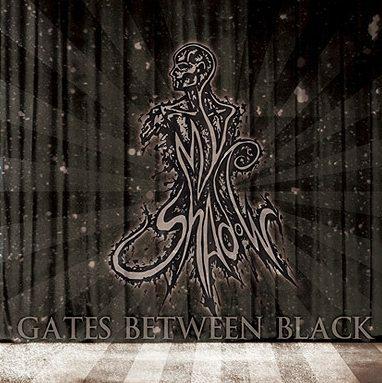 My Shadow - Gates Between Black