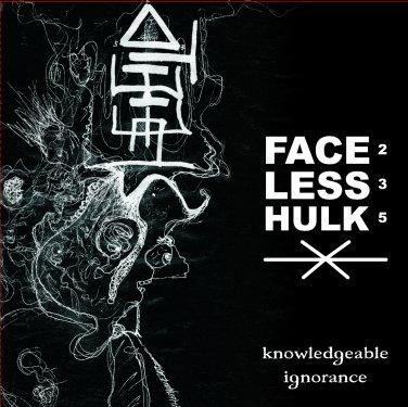 Faceless Hulk - Knowledgeable Ignorance