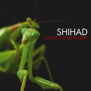 Shihad - Love Is the New Hate