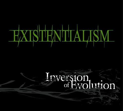 Existentialism - Inversion of Evolution