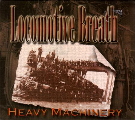 Locomotive Breath - Heavy Machinery