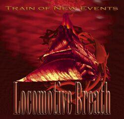 Locomotive Breath - Train of New Events