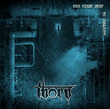 The Thorn - The First Step to Insanity