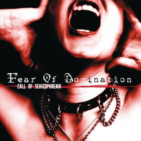 Fear of Domination - Call of Schizophrenia