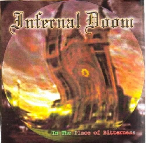 Infernal Doom - In the Place of Bitterness