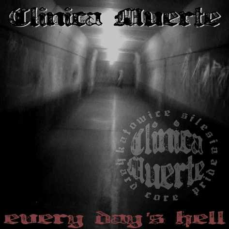 Clinica Muerte - Every Day's Hell