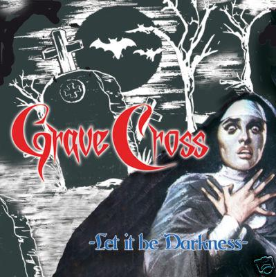 Grave Cross - Let It Be Darkness