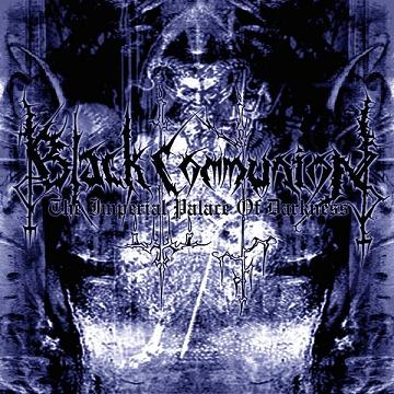 Black Communion - Imperial Palace of Darkness