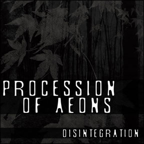 Procession of Aeons - Disintegration