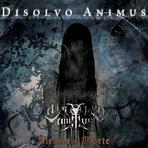 Disolvo Animus - Aleatoric Morte
