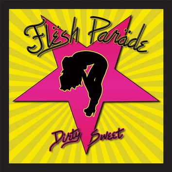Flesh Parade - Dirty Sweet