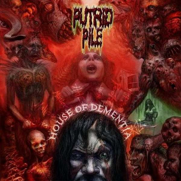 Putrid Pile - House of Dementia