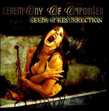 Ceremony of Opposites - Seeds of Resurrection