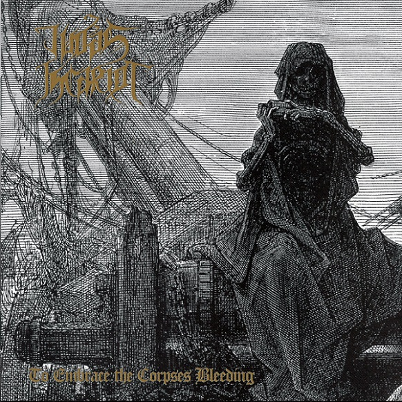 Judas Iscariot - To Embrace the Corpses Bleeding