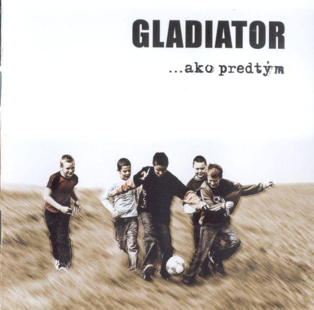Gladiator - ...ako predtým