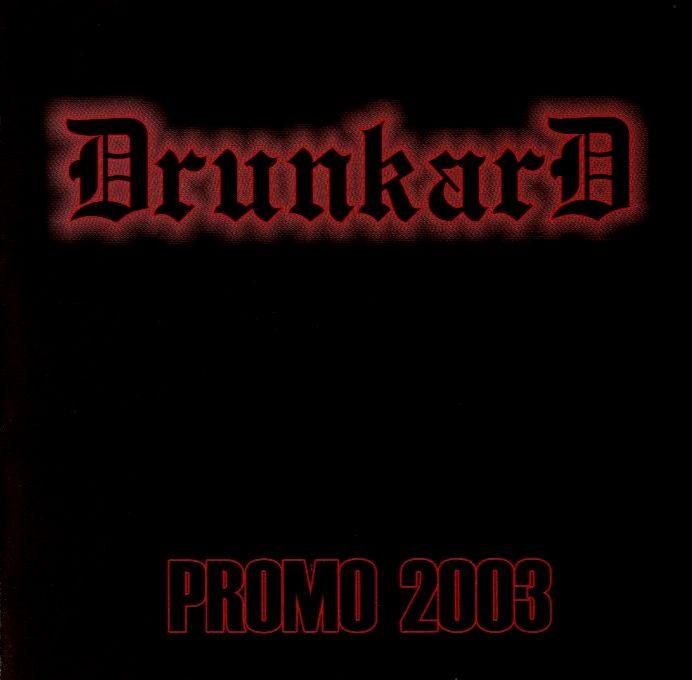 Drunkard - Promo 2003