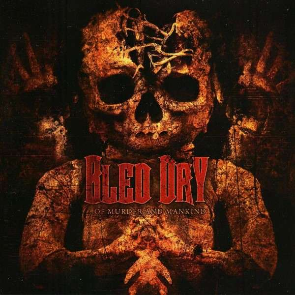 Bled Dry - ...of Murder and Mankind