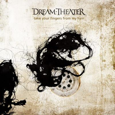 Dream Theater - Take Your Fingers from My Hair