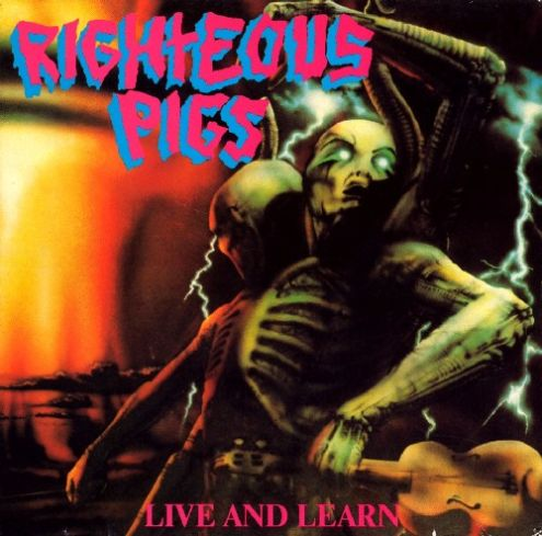 Righteous Pigs - Live and Learn