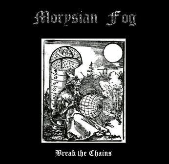 Morysian Fog - Break the Chains
