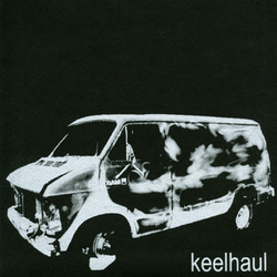 Keelhaul - You Waited Five Years for This?