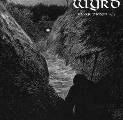 Wyrd - Vargtimmen Pt. 1: The Inmost Night