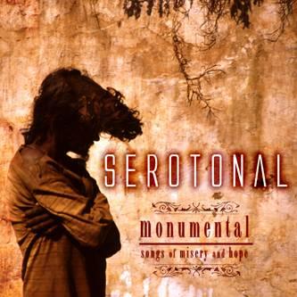 Serotonal - Monumental: Songs of Misery and Hope