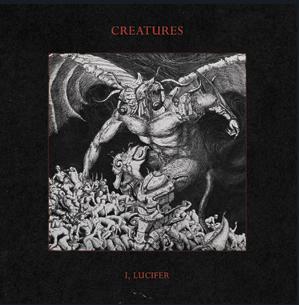 Creatures - I, Lucifer