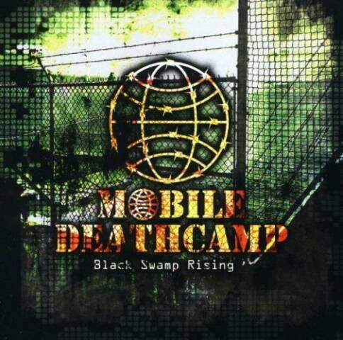 Mobile Deathcamp - Black Swamp Rising