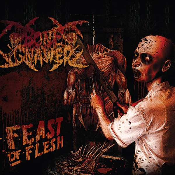 Bone Gnawer - Feast of Flesh