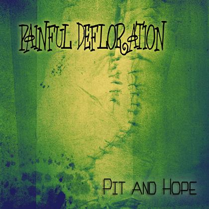 Painful Defloration - Pit and hope