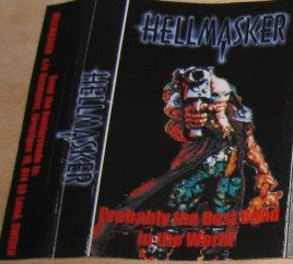 Hellmasker - Probably the Best Band in the World